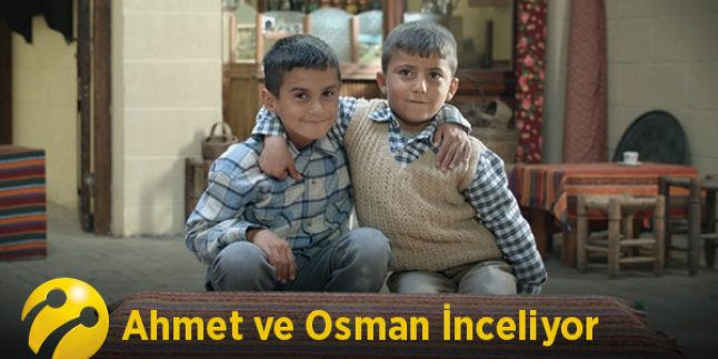 Ahmet ve Osman İnceliyor